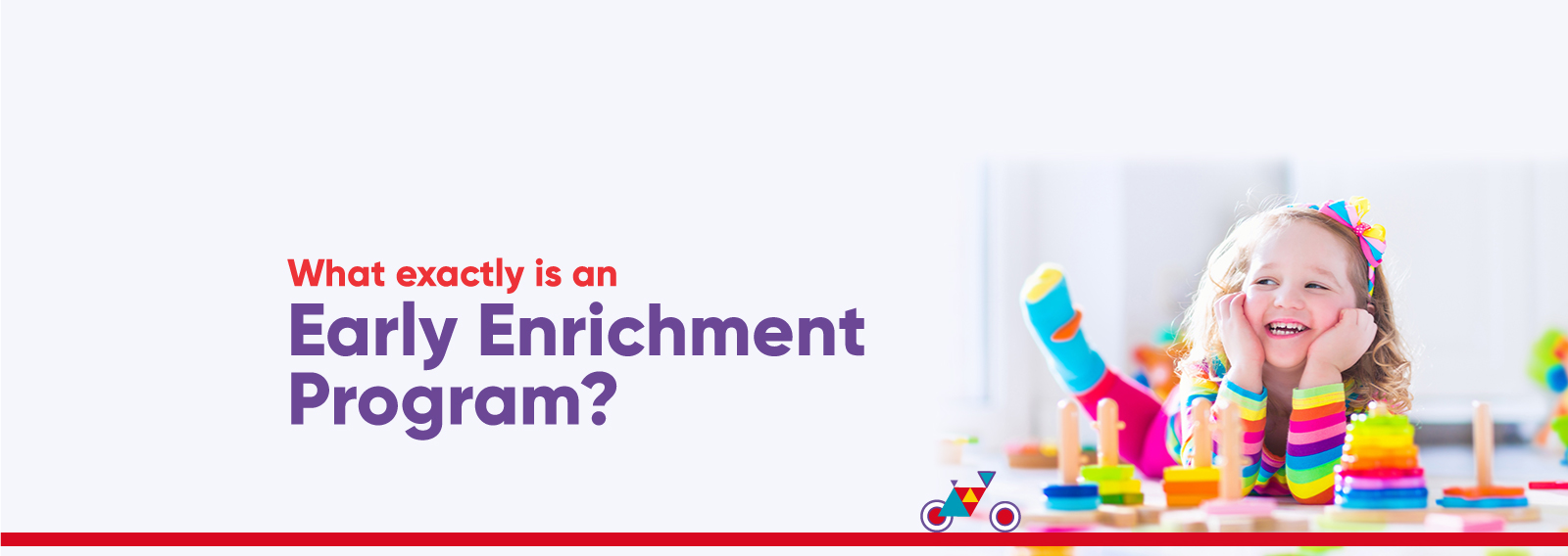 What is Early Enrichment Program?