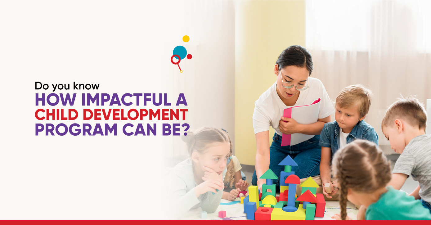 Do you know How Impactful a Child development program can be?